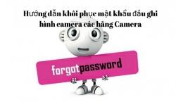 Hướng dẫn reset mật khẩu đầu ghi camera quan sát